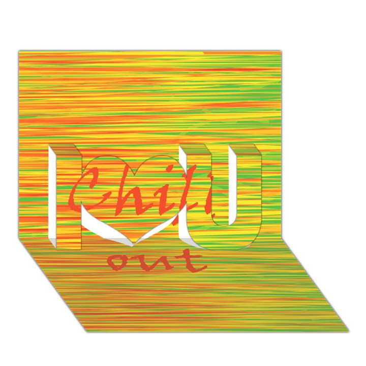 Chill out I Love You 3D Greeting Card (7x5)