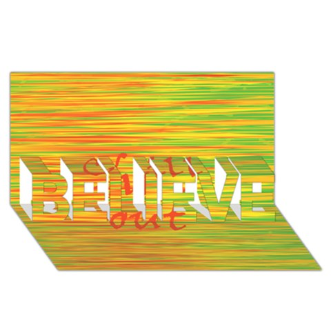 Chill out BELIEVE 3D Greeting Card (8x4)