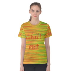 Chill out Women s Cotton Tee