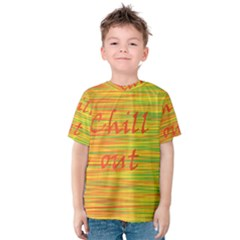 Chill out Kids  Cotton Tee