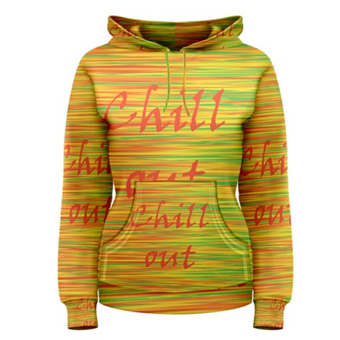 Chill out Women s Pullover Hoodie