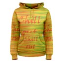 Chill out Women s Pullover Hoodie View1