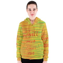 Chill out Women s Zipper Hoodie