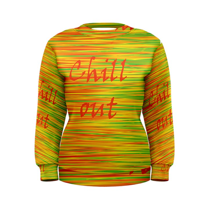 Chill out Women s Sweatshirt