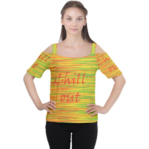 Chill out Women s Cutout Shoulder Tee