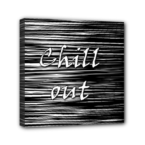 Black an white  Chill out  Mini Canvas 6  x 6