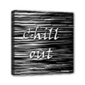 Black an white  Chill out  Mini Canvas 6  x 6  View1
