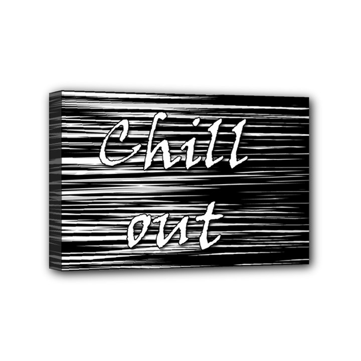 Black an white  Chill out  Mini Canvas 6  x 4