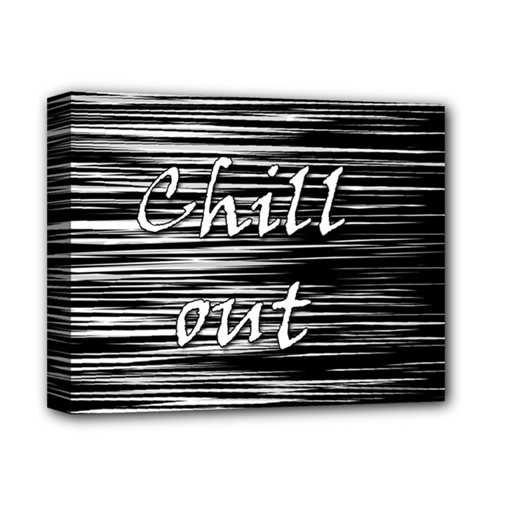 Black an white  Chill out  Deluxe Canvas 14  x 11