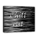 Black an white  Chill out  Deluxe Canvas 20  x 16   View1