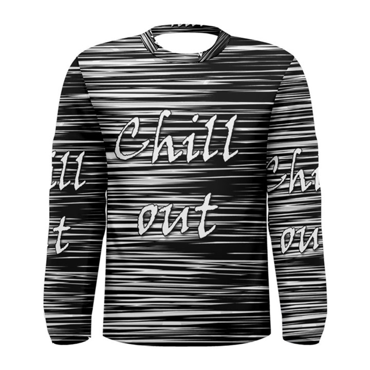 Black an white  Chill out  Men s Long Sleeve Tee