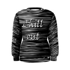 Black An White  chill Out  Women s Sweatshirt