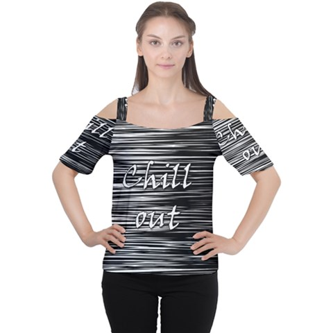 Black an white  Chill out  Women s Cutout Shoulder Tee
