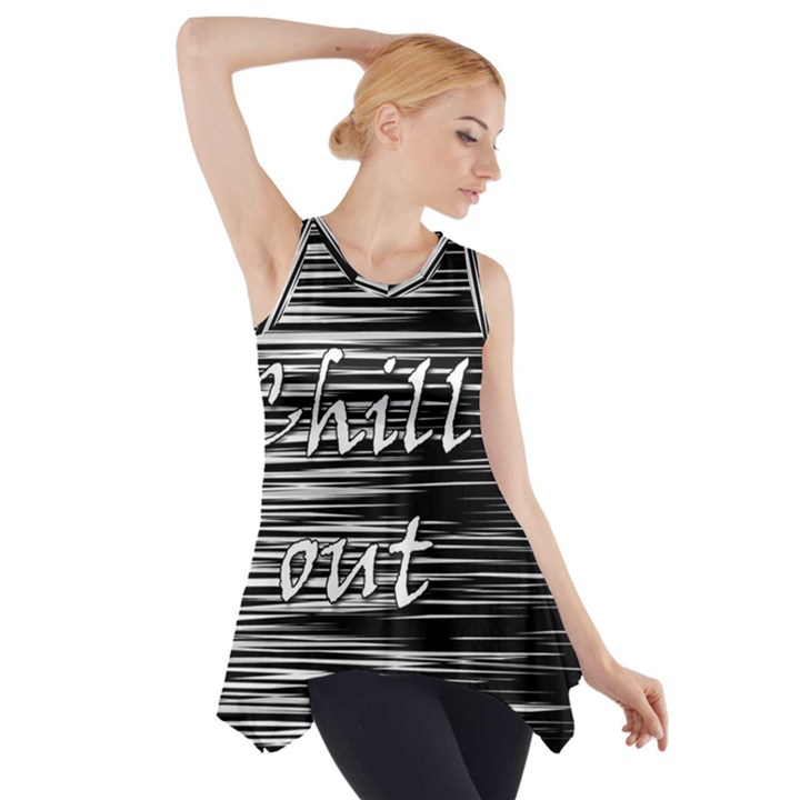 Black an white  Chill out  Side Drop Tank Tunic