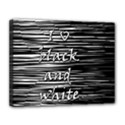 I love black and white Canvas 14  x 11  View1
