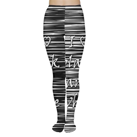 I love black and white Women s Tights