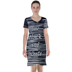 I love black and white Short Sleeve Nightdress
