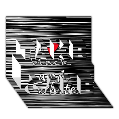 I love black and white 2 TAKE CARE 3D Greeting Card (7x5)