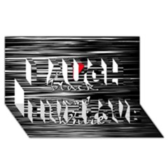 I Love Black And White 2 Laugh Live Love 3d Greeting Card (8x4)