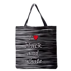 I love black and white 2 Grocery Tote Bag