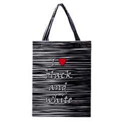 I Love Black And White 2 Classic Tote Bag