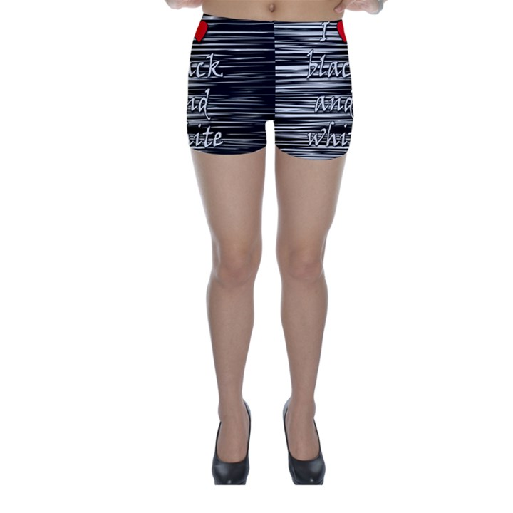 I love black and white 2 Skinny Shorts