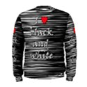 I love black and white 2 Men s Sweatshirt View1