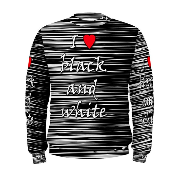 I love black and white 2 Men s Sweatshirt