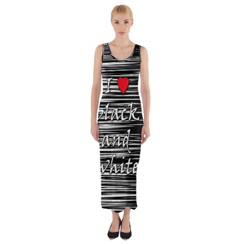 I love black and white 2 Fitted Maxi Dress