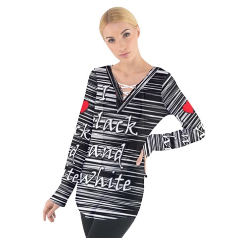 I love black and white 2 Women s Tie Up Tee