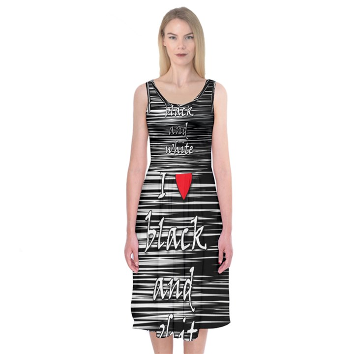 I love black and white 2 Midi Sleeveless Dress