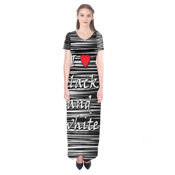 I love black and white 2 Short Sleeve Maxi Dress