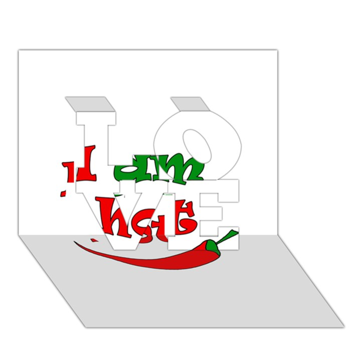 I am hot  LOVE 3D Greeting Card (7x5)