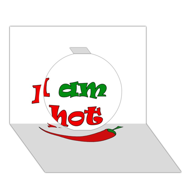 I am hot  Circle 3D Greeting Card (7x5)