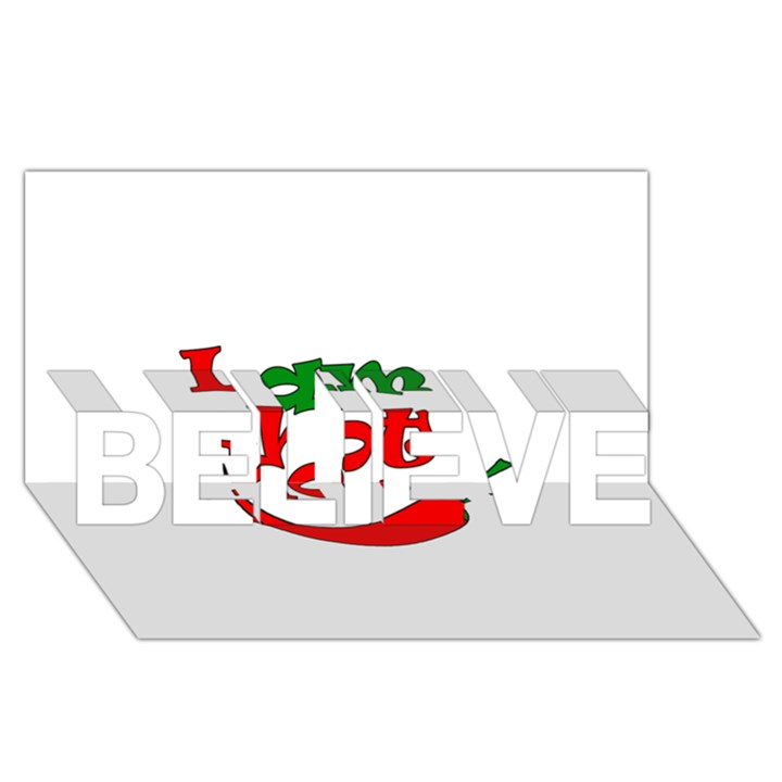 I am hot  BELIEVE 3D Greeting Card (8x4)