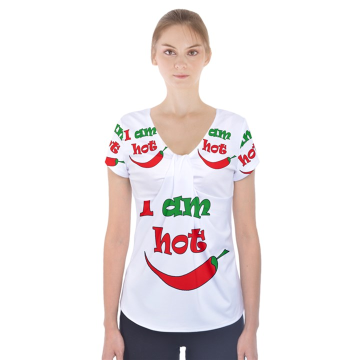 I am hot  Short Sleeve Front Detail Top