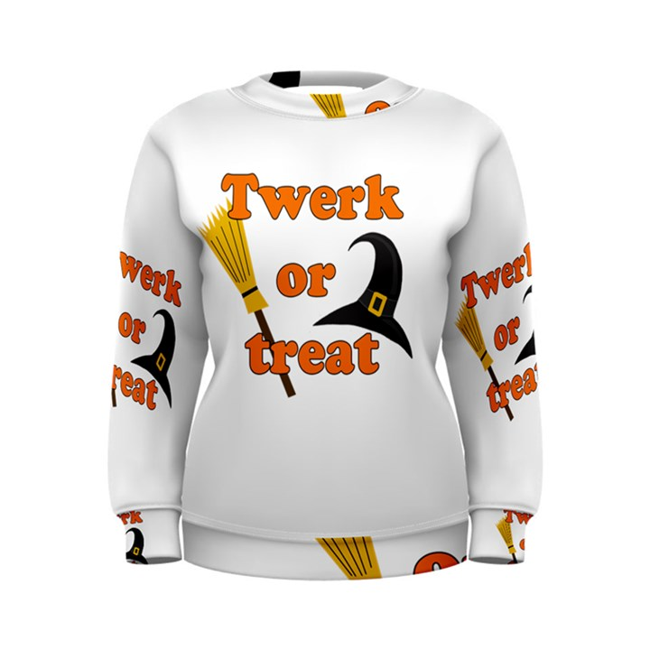 Twerk or treat - Funny Halloween design Women s Sweatshirt