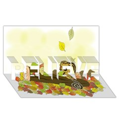 Squirrel  BELIEVE 3D Greeting Card (8x4)