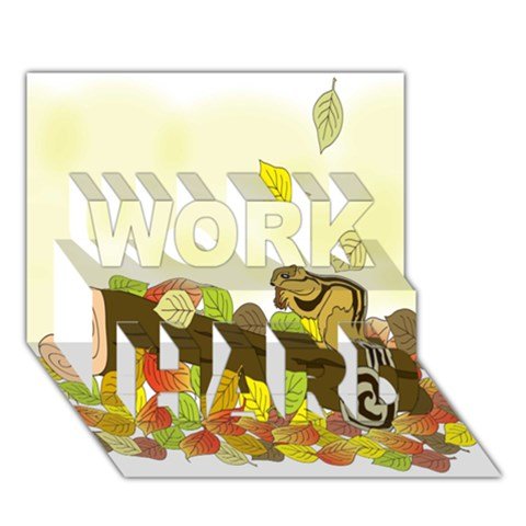 Squirrel  WORK HARD 3D Greeting Card (7x5)