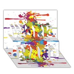 Crazy Multicolored Double Running Splashes WORK HARD 3D Greeting Card (7x5)