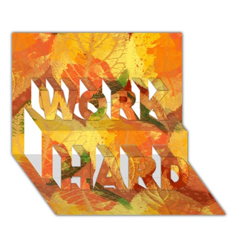 Fall Colors Leaves Pattern WORK HARD 3D Greeting Card (7x5)