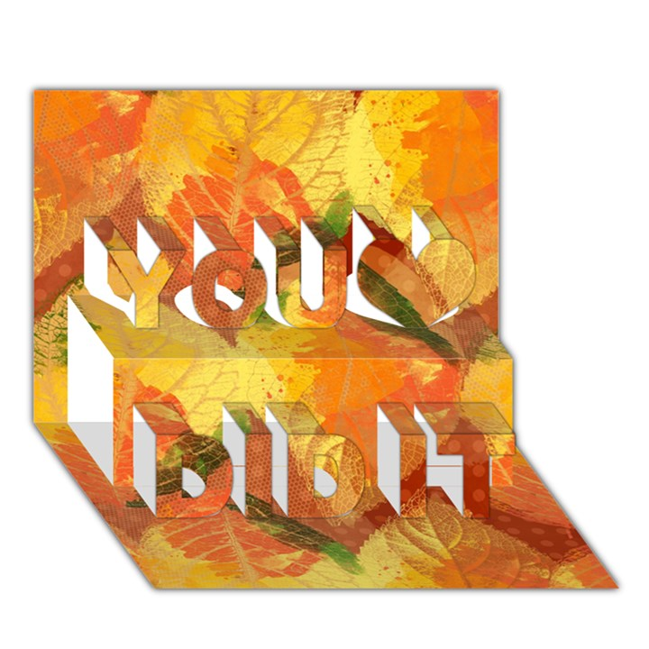 Fall Colors Leaves Pattern You Did It 3D Greeting Card (7x5)