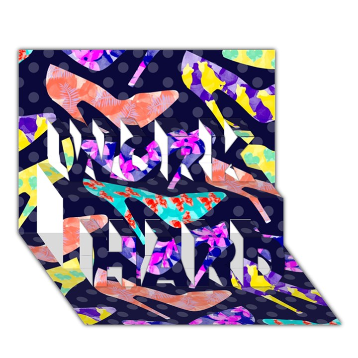 Colorful High Heels Pattern WORK HARD 3D Greeting Card (7x5)
