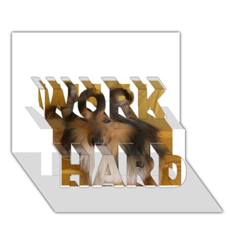 Shetland Sheepdog WORK HARD 3D Greeting Card (7x5)