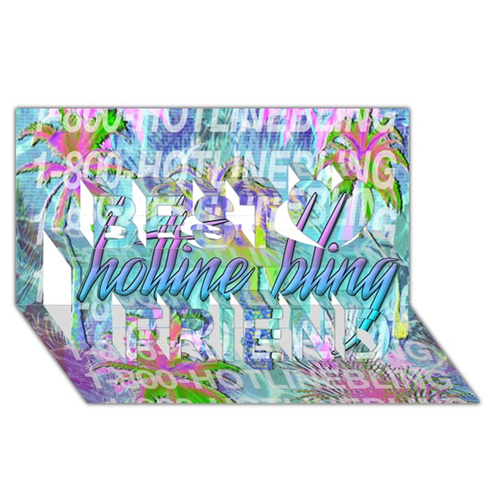Drake 1 800 Hotline Bling Best Friends 3D Greeting Card (8x4)
