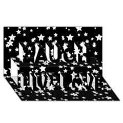 Black And White Starry Pattern Laugh Live Love 3D Greeting Card (8x4)