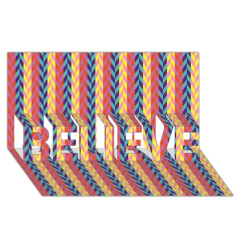 Colorful Chevron Retro Pattern BELIEVE 3D Greeting Card (8x4)