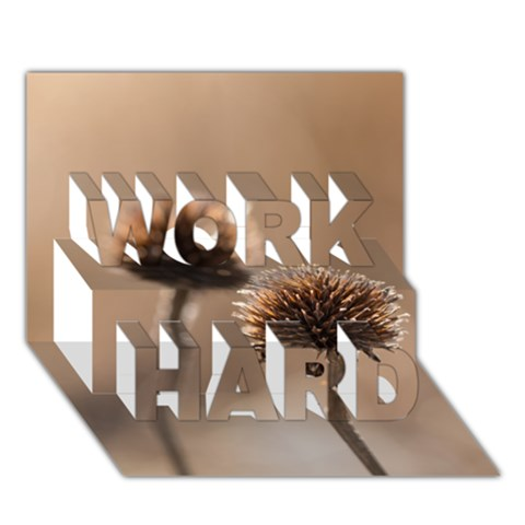 2  Verwelkte Kugeldistel WORK HARD 3D Greeting Card (7x5)