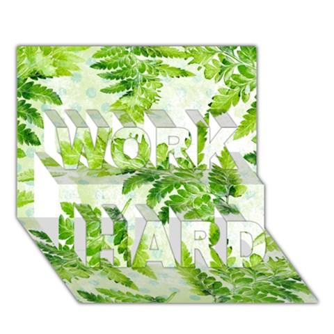 Fern Leaves WORK HARD 3D Greeting Card (7x5)