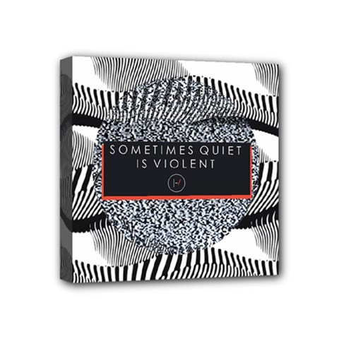 Sometimes Quiet Is Violent Twenty One Pilots The Meaning Of Blurryface Album Mini Canvas 4  x 4